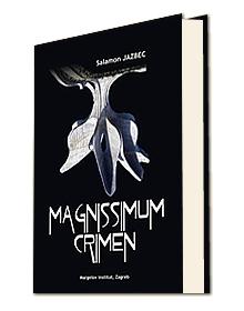 Salamon Jazbec - Alen Budaj /Magnissimum crimen - Margelov institut, Zagreb