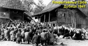 Pokrštavanje Srba Dubici 1941 godine.